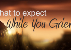 What to Expect While You Grieve