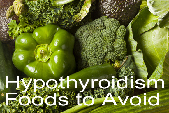 Hypothyroidism Foods to Avoid