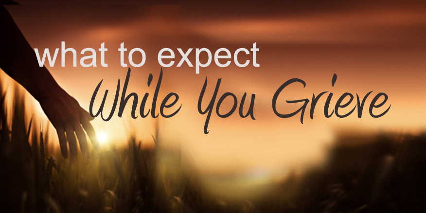 what to expect when you're grieving