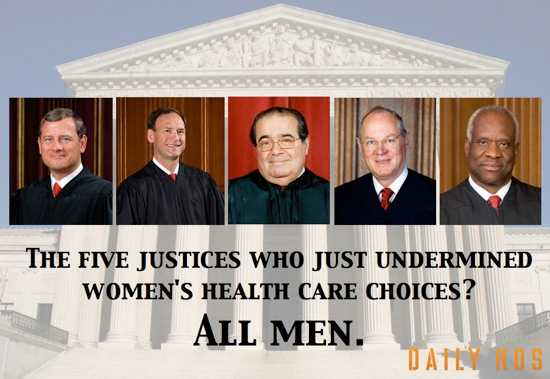 the 5 Justices who just undermined women's health care choices